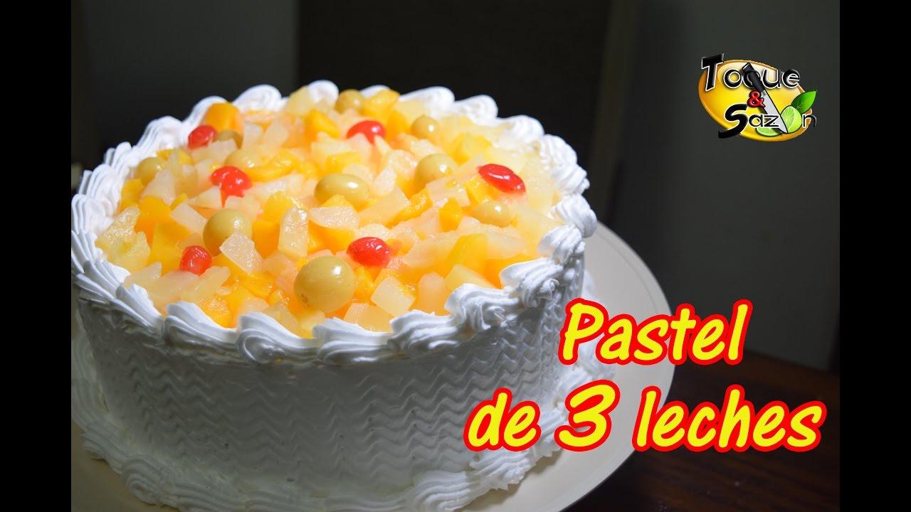 Pastel De 3 Leches En Casa Facilisimo Paso A Paso Bizcocho Y Decoración Toque Y Sazón
