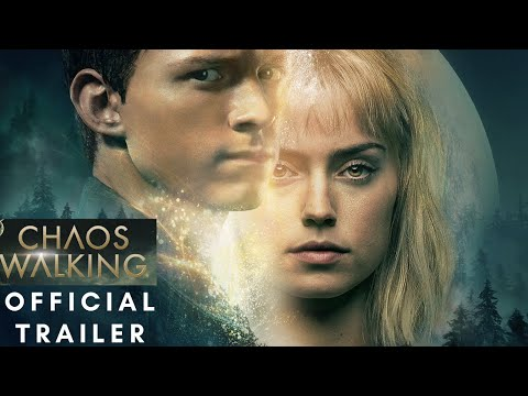 Chaos Walking Official Trailer
