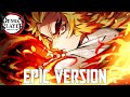 Demon Slayer: Rengoku Theme V2 | EPIC VERSION Mugen Train Arc OST Cover