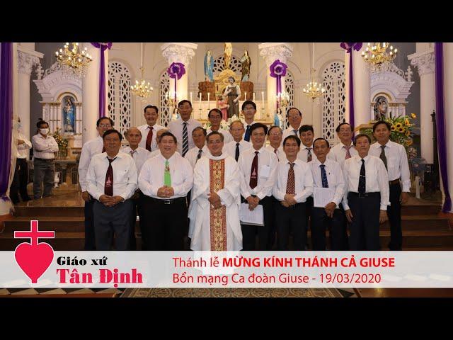 Thánh lễ Mừng kính Thánh Cả Giuse - Bổn mạng Ca đoàn Giuse - 19/03/2020
