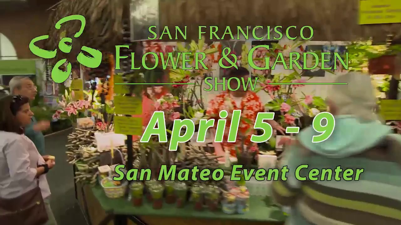 San Francisco Flower & Garden Show - April 5 - 9, 2017 - YouTube