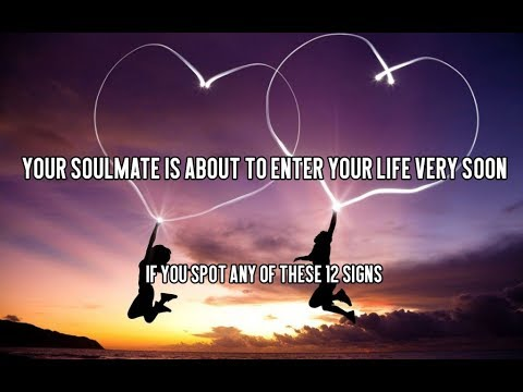 Signs you re about to meet your soulmate
