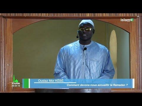 Comment devons-nous accueillir le Ramadan _ Oustaz Mor KÉBÉ H.A_ Khutba 26 04 2019