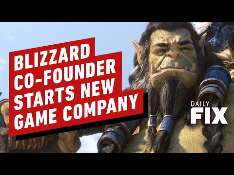 Blizzard Co-Founder Starts New Game Company - IGN Daily Fix