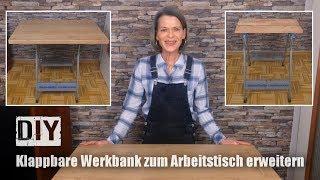 Diy Klappbare Werkbank Zum Arbeitstisch Erweitern Never2late Youtube