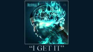 Meek Mill - I Get It ft. Travis Scott (Dream Chasers 2)