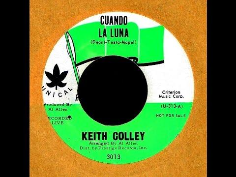 Keith Colley - CUANDO LA LUNA (Gold Star Studio)  (1964)