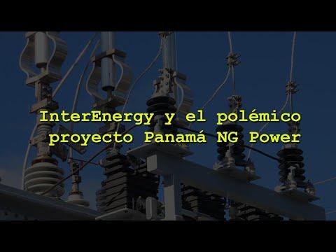 InterEnergy y el polémico proyecto Panamá NG Power