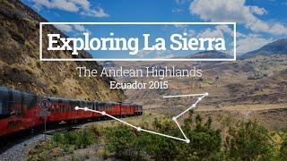 Tren Crucero and the Devil's Nose - Exploring La Sierra in Ecuador (Vlog 03)