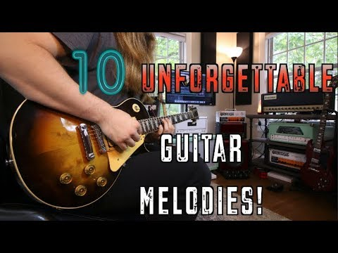 10 Unforgettable Guitar Melodies !