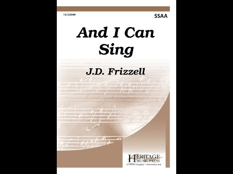 And I Can Sing (SSAA) - J.D. Frizzell