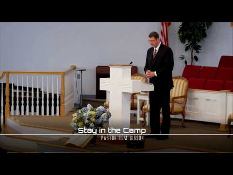 """Stay in the Camp"" - Pastor Tom Gibson 1/15/17 Sun"