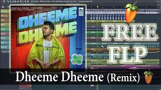 [FREE FLP] Dheeme Dheeme (Remix) | EDM Bass Mix | Tony Kakkar | DJ Harsh | Free FLP 2020