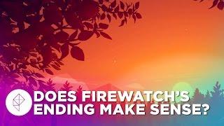 Does Firewatch's Ending Make Sense?