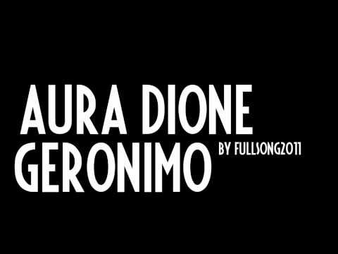 Aura Dione - Geronimo (Official Video Song) HD 2011