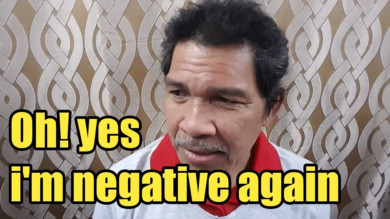 Oh! yes  i'm negative again.
