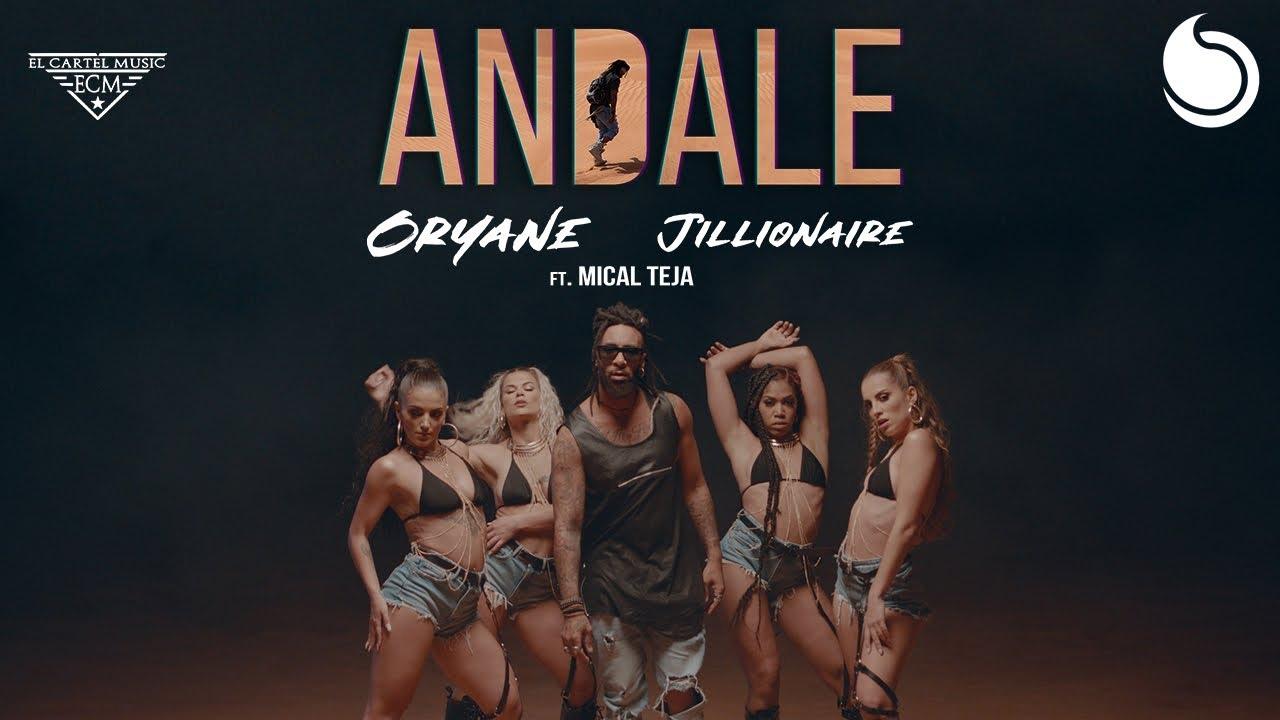 Oryane & Jillionaire ft. Mical Teja - Andale (Official Music Video)