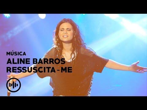 Ressuscita Me Aline Barros Musica Youtube