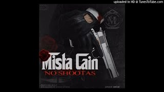 Mista Cain - No Shootas (Audio) NEW!