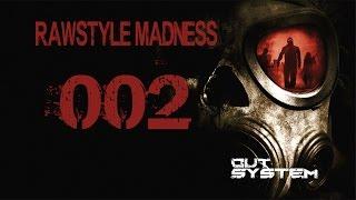002 | RAWSTYLE Madness (165 BPM - 170 BPM)