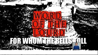 #WordOfTheLourd | FOR WHOM THE BELLS TOLL