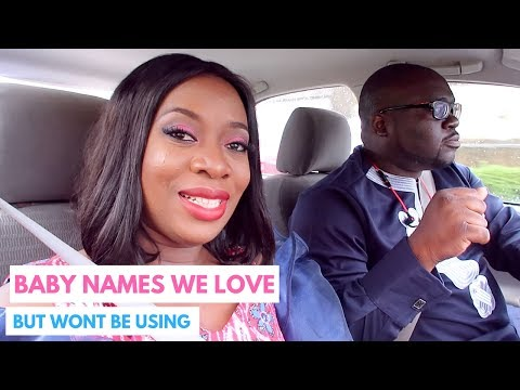 BABY NAMES WE LOVE BUT WON'T BE USING | NIGERIAN NAMES