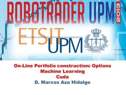 ROBOTRADER 2013 - On-Line Portfolio construction: Options Machine Learning Cuda