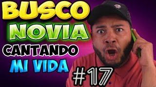 Repeat youtube video BUSCO NOVIA!! | CANTANDO MI VIDA 17 | FALCONY
