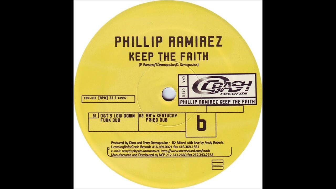 Phillip Ramirez - Keep The Faith (AR's Kentucky Fried Dub)