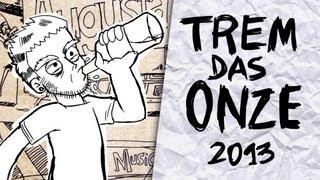 TREM DAS ONZE VERSÃO 2013 thumbnail