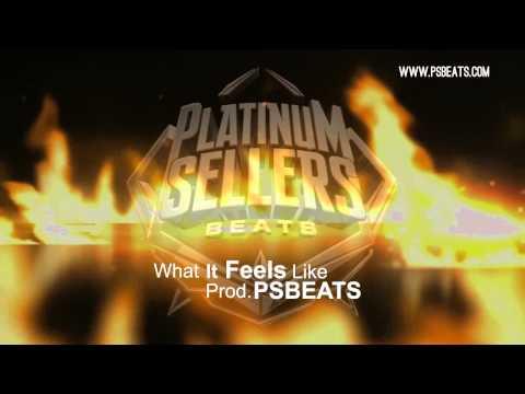 PLATINUM SELLERS BEATS - What It Feels Like