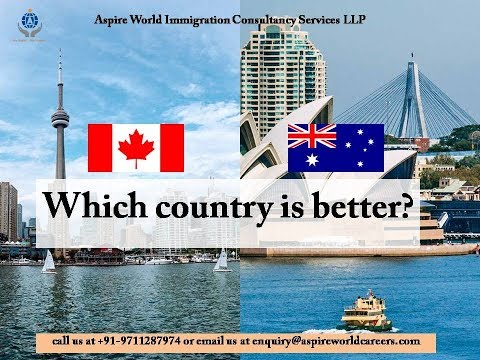 Which Country Is Better ? Canada Or Australia | Aspire World Immigration Services