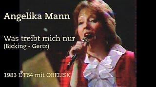 Angelika Mann | Was treibt mich nur | mit OBELISK | DT64 1983