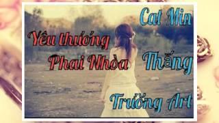 Yêu Thương Phai Nhòa - Cat Min ft Long River , Thắng