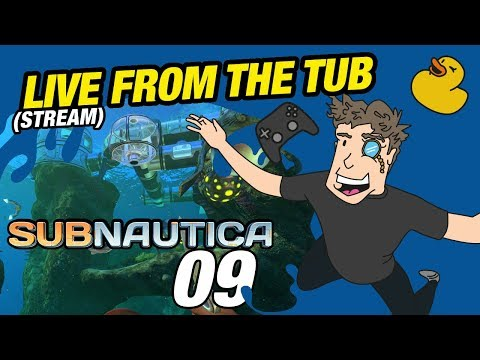 Subnautica LIVE (09) | Let's Play - Livestream From The Tub