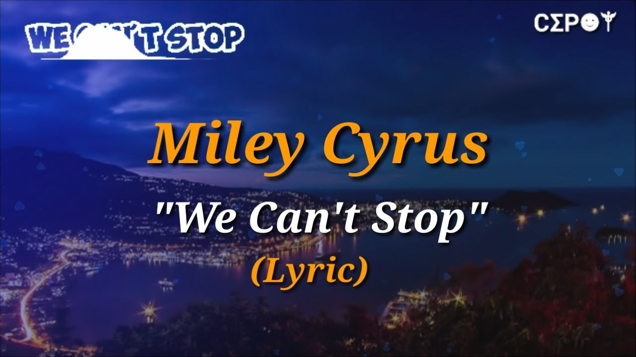 Miley Cyrus - We Can't Stop (Lyric) - YouTube