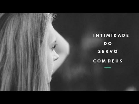Intimidade do servo com Deus