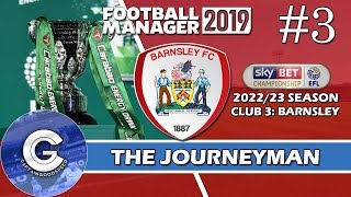 Let's Play FM19 Journeyman | Barnsley S5 E3 | CARABAO CUP! | A Football Manager 2019 Story
