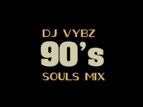 Dj Vybz 90s Souls Mix