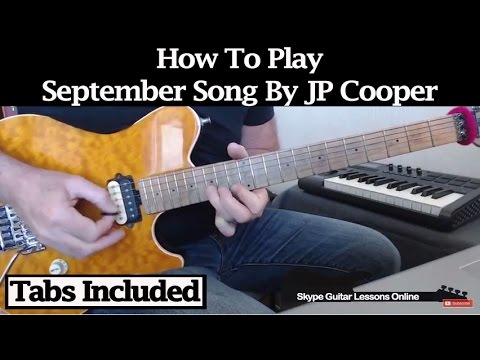How To Play - September Song - JP Cooper - Guitar Tutorial