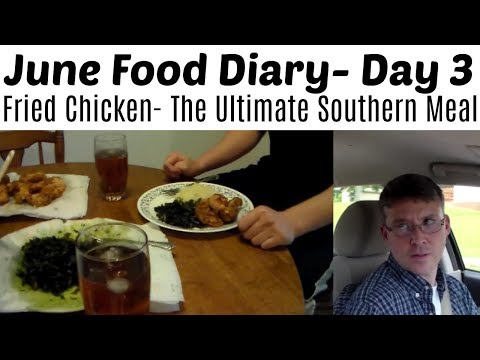 June Food Diary Day 3- Fried Chicken- The Ultimate Southern Meal