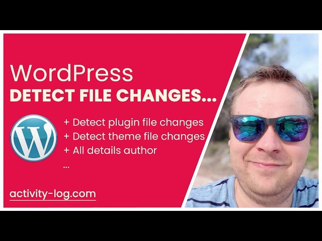 WordPress Activity Log - Detect File Changes in Plugins/Themes