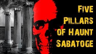 Haunted House: 5 Pillars of Haunt Sabotage Every Haunter Needs To Avoid - Haunted Attractions