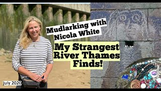 The Strangest objects I have found in the River Thames!  Mudlarking with Nicola White