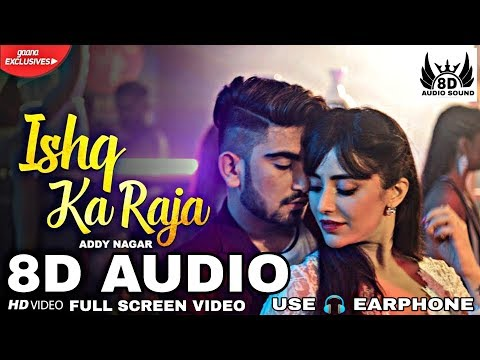 Ishq Ka Raja -8D Audio | Addy Nagar (Official Video) | Hamsar Hayat |