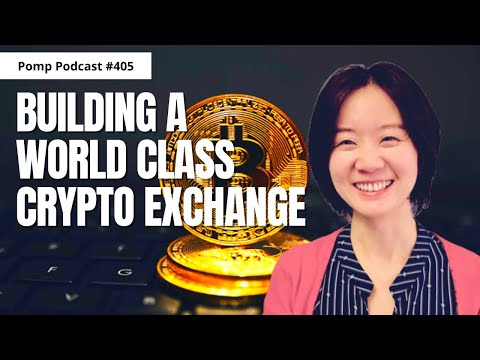 Pomp Podcast #405: Hong Fang on Building A World Class Crypto Exchange