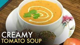 Creamy Tomato Soup   How to Make Best Tomato Soup   टमाटर का सूप   Easy Tomato Soup   Food Tak