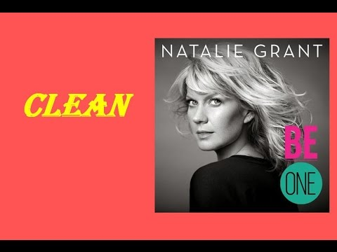 Natalie Grant  Clean Lyrics