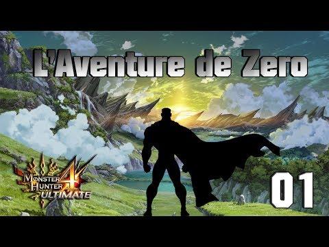 L'AVENTURE DE ZERO #1 - Monster Hunter 4 Ultimate