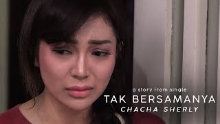 Download TAK BERSAMANYA - CHACHA SHERLY (OFFICIAL MUSIC VIDEO)